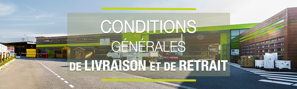 Conditions générales de livraison et de retrait